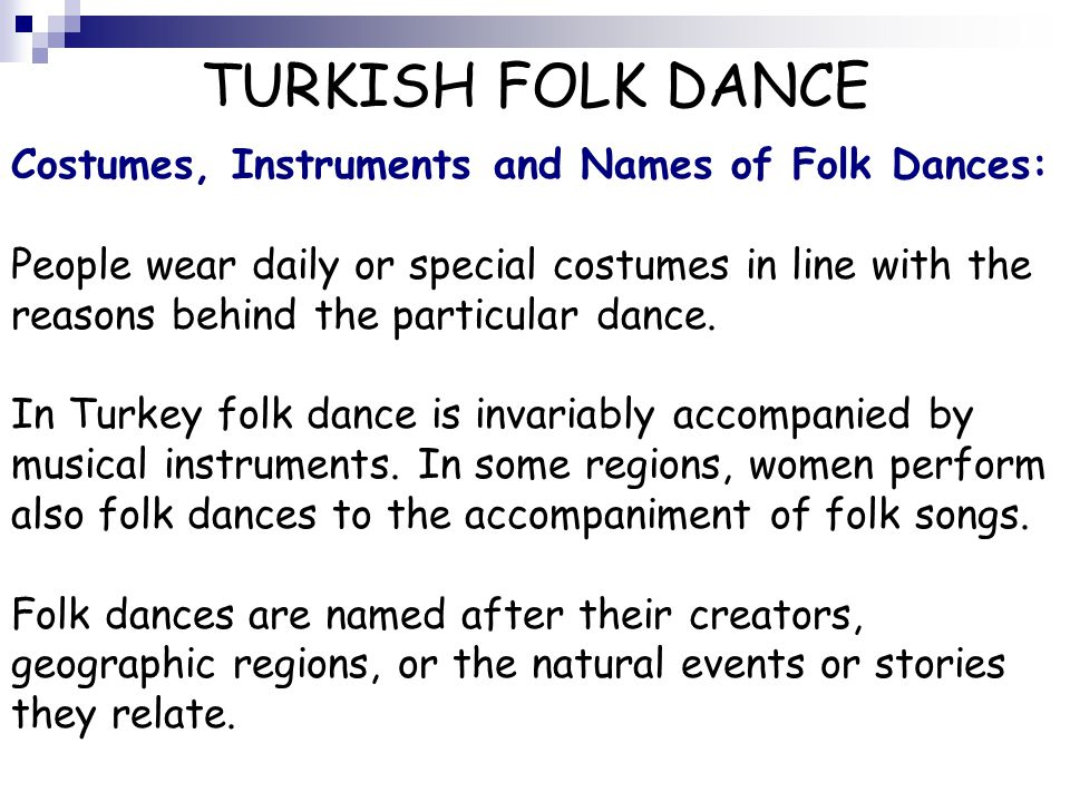 TURKISH FOLK DANCE Costumes, Instruments and Names of Folk Dances: