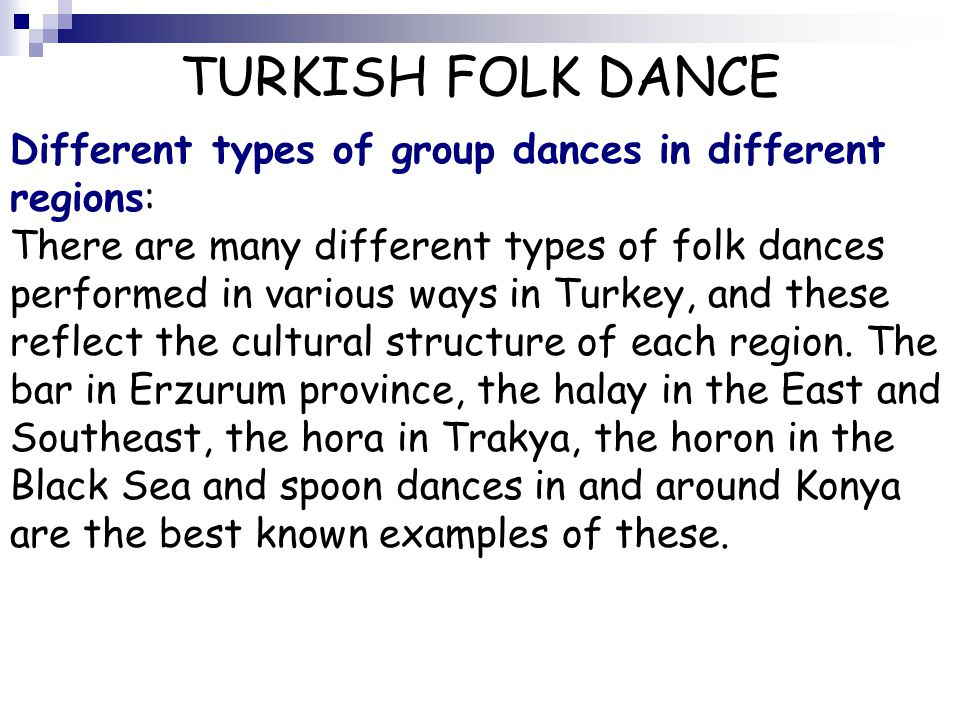 TURKISH FOLK DANCE Different types of group dances in different regions: