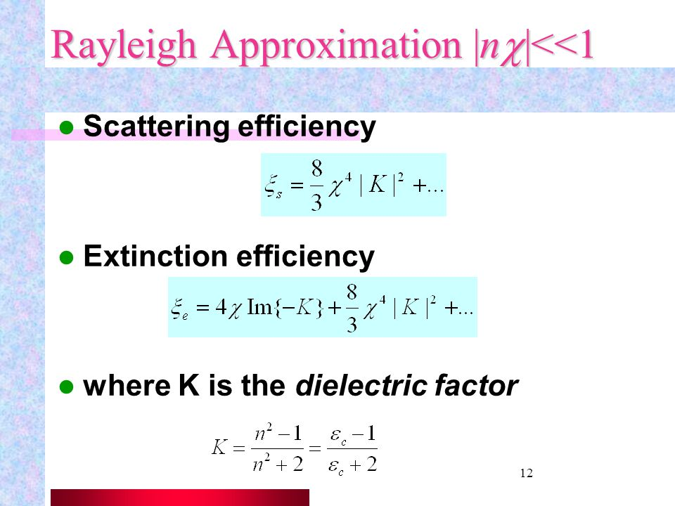 Rayleigh Approximation |nc|<<1