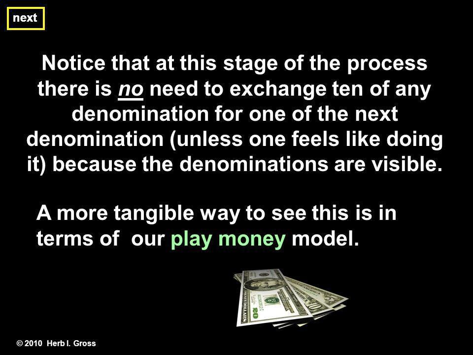 A more tangible way to see this is in terms of our play money model.