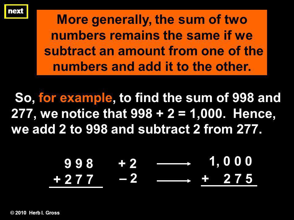 More generally, the sum of two numbers remains the same if we