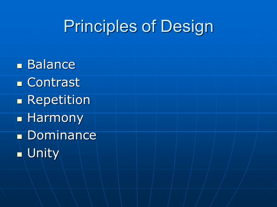 Principles of Design Balance Contrast Repetition Harmony Dominance