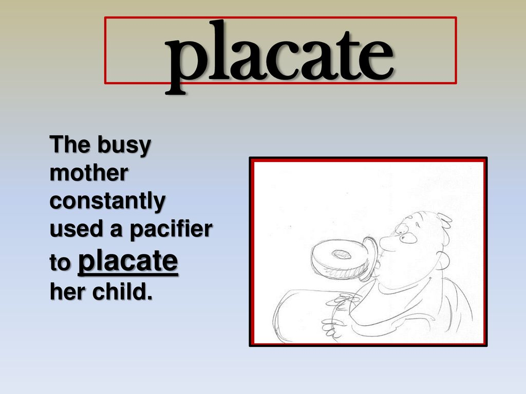 Fastest Placate Meaning