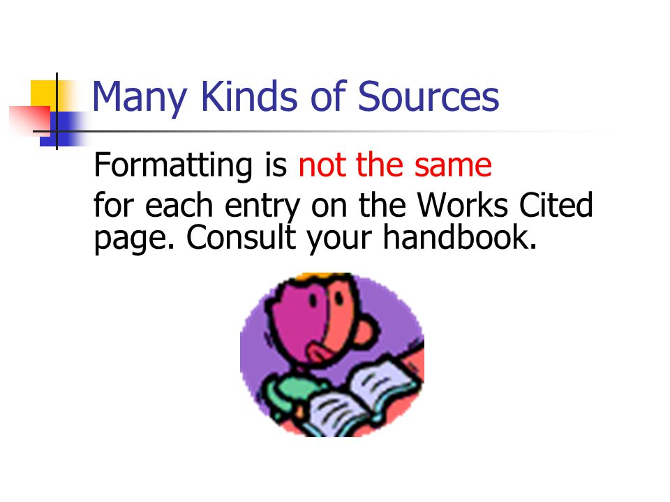 Many Kinds of Sources Formatting is not the same