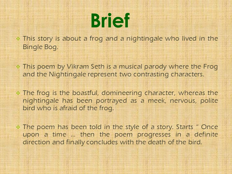 Brief This story is about a frog and a nightingale who lived in the Bingle Bog.