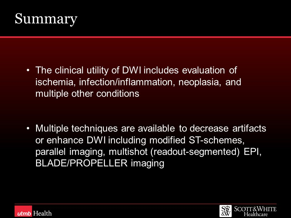 Summary The clinical utility of DWI includes evaluation of ischemia, infection/inflammation, neoplasia, and multiple other conditions.