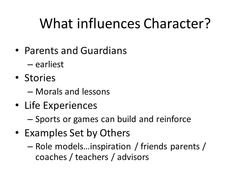 What influences Character