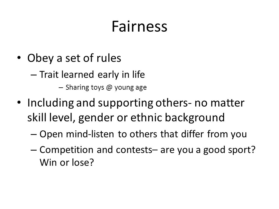 Fairness Obey a set of rules
