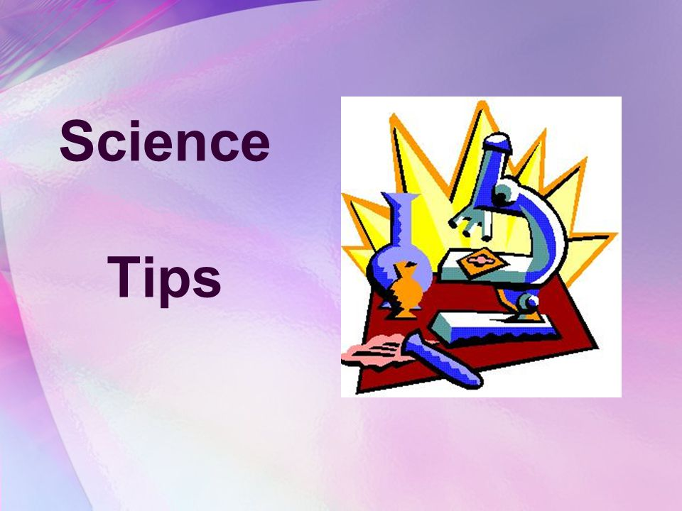Science Tips