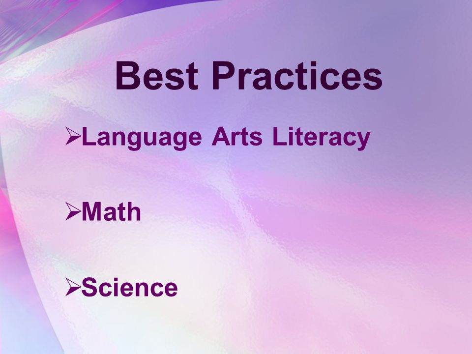Best Practices Language Arts Literacy Math Science