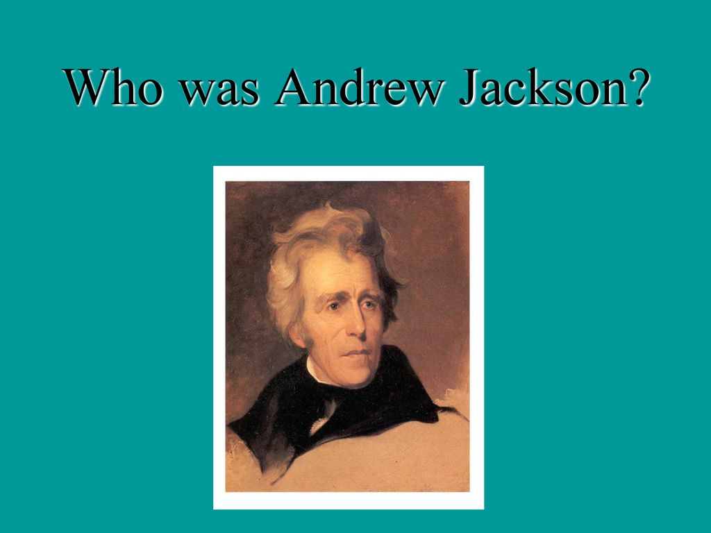 Who Was Andrew Jackson The American President Movie Clip Ppt