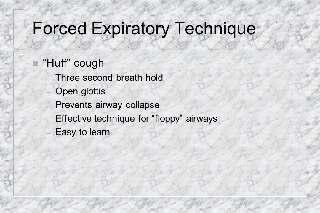 Forced Expiratory Technique