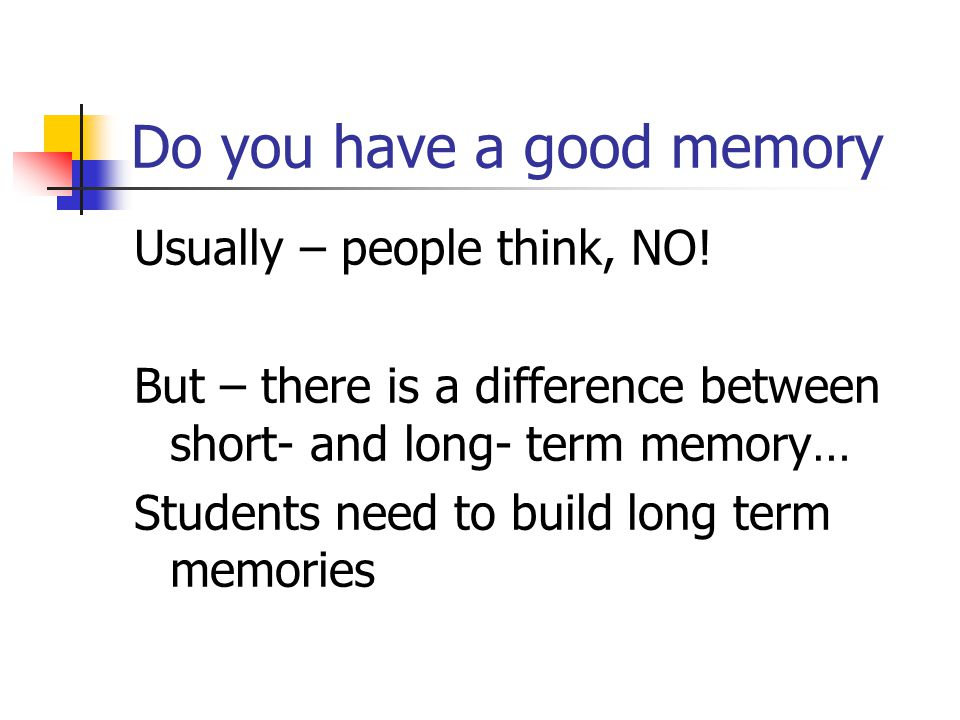 Do you have a good memory