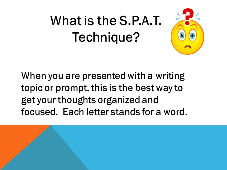 What is the S.P.A.T. Technique
