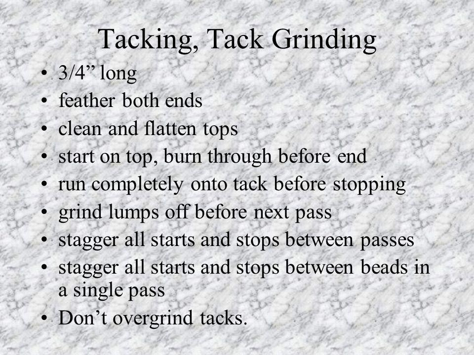 Tacking, Tack Grinding 3/4 long feather both ends