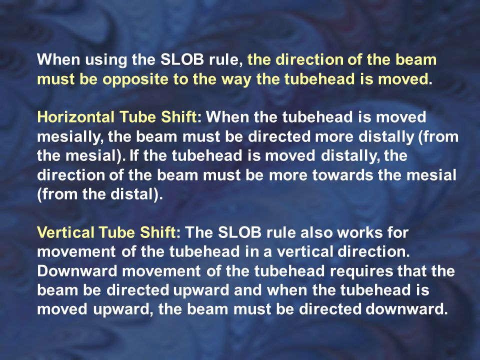 When using the SLOB rule, the direction of the beam must be opposite to the way the tubehead is moved.