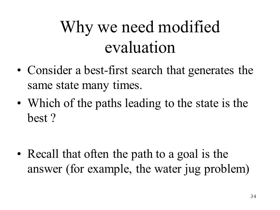 Why we need modified evaluation