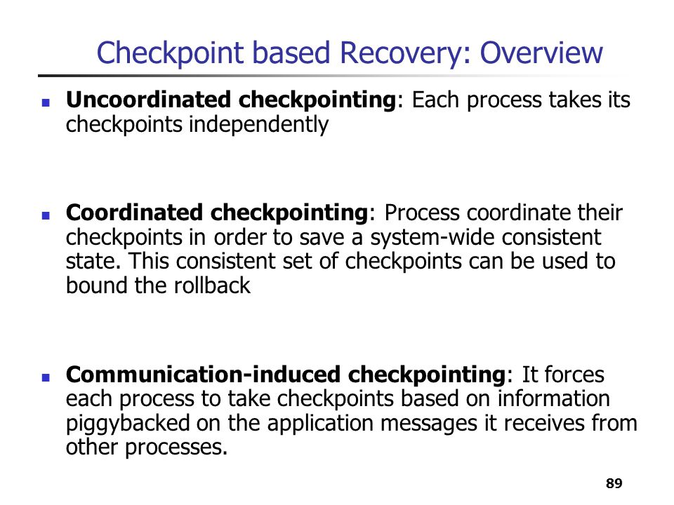 Checkpoint based Recovery: Overview
