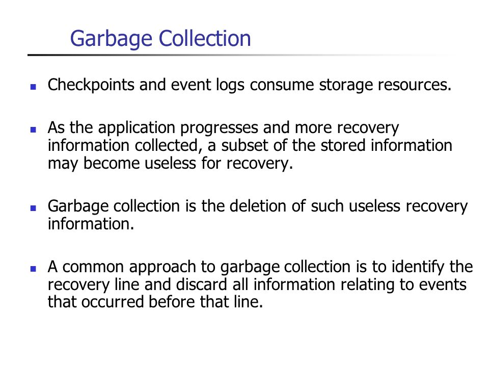 Garbage Collection Checkpoints and event logs consume storage resources.