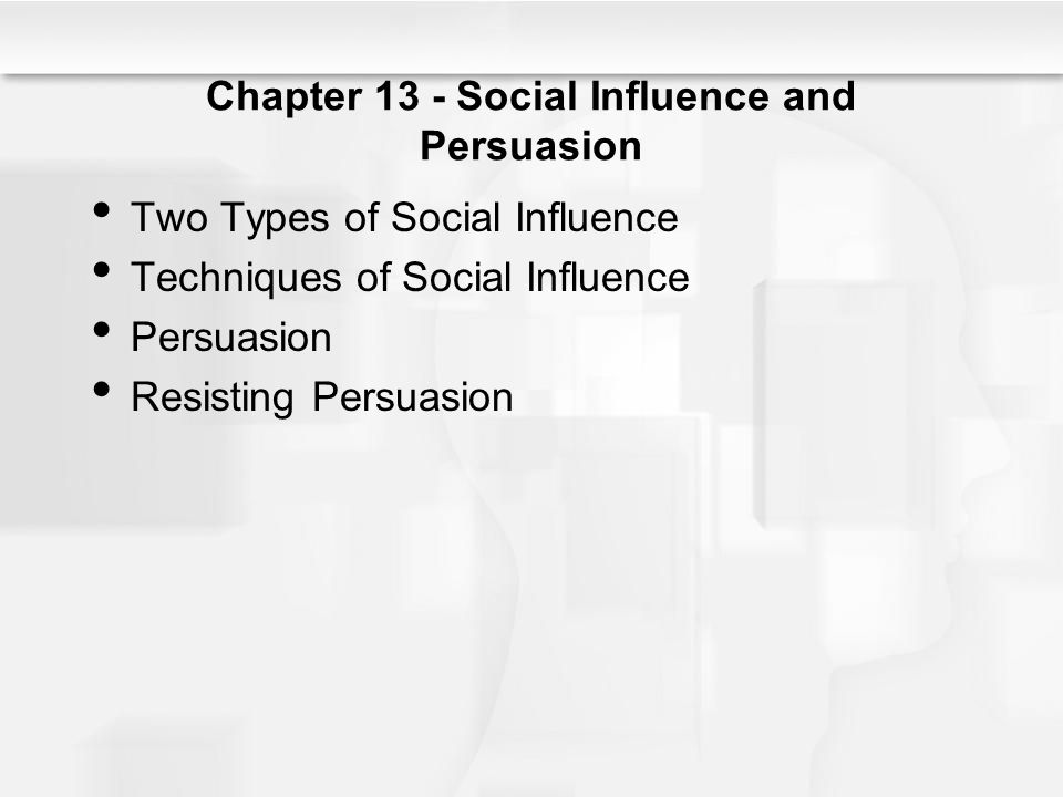 Chapter 13 - Social Influence and Persuasion