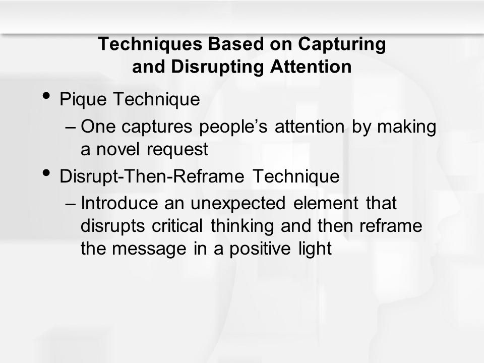 Techniques Based on Capturing and Disrupting Attention