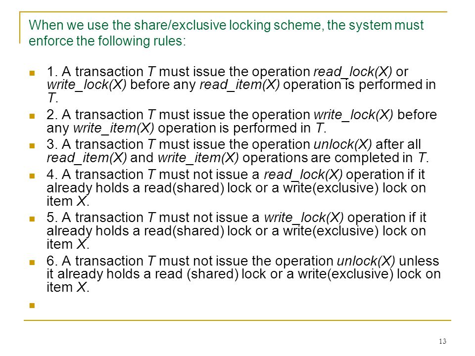 When we use the share/exclusive locking scheme, the system must enforce the following rules: