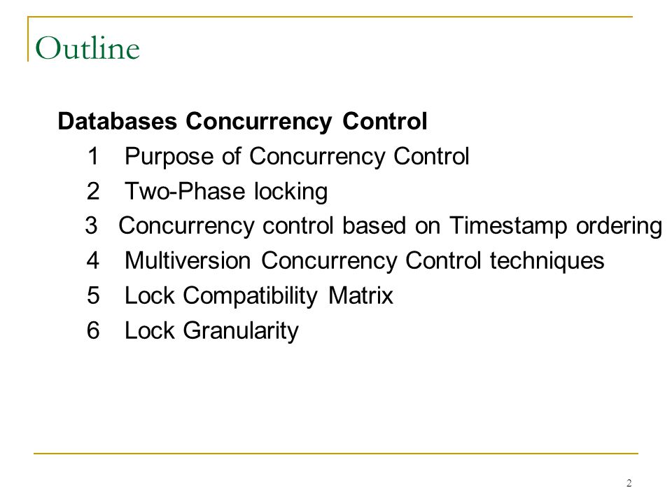 Outline Databases Concurrency Control 1 Purpose of Concurrency Control