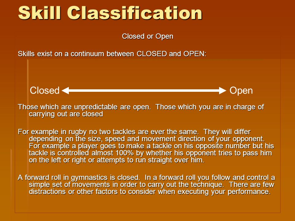 Skill Classification Open Closed Closed or Open