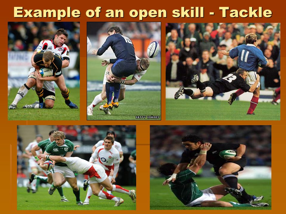 Example of an open skill - Tackle
