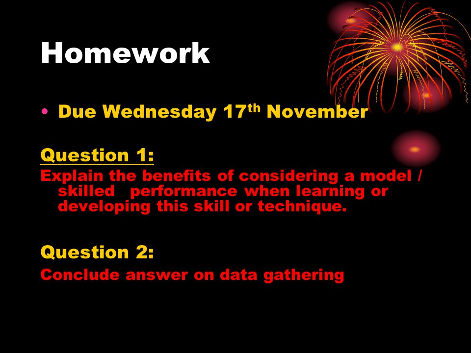 Homework Due Wednesday 17th November Question 1: Question 2: