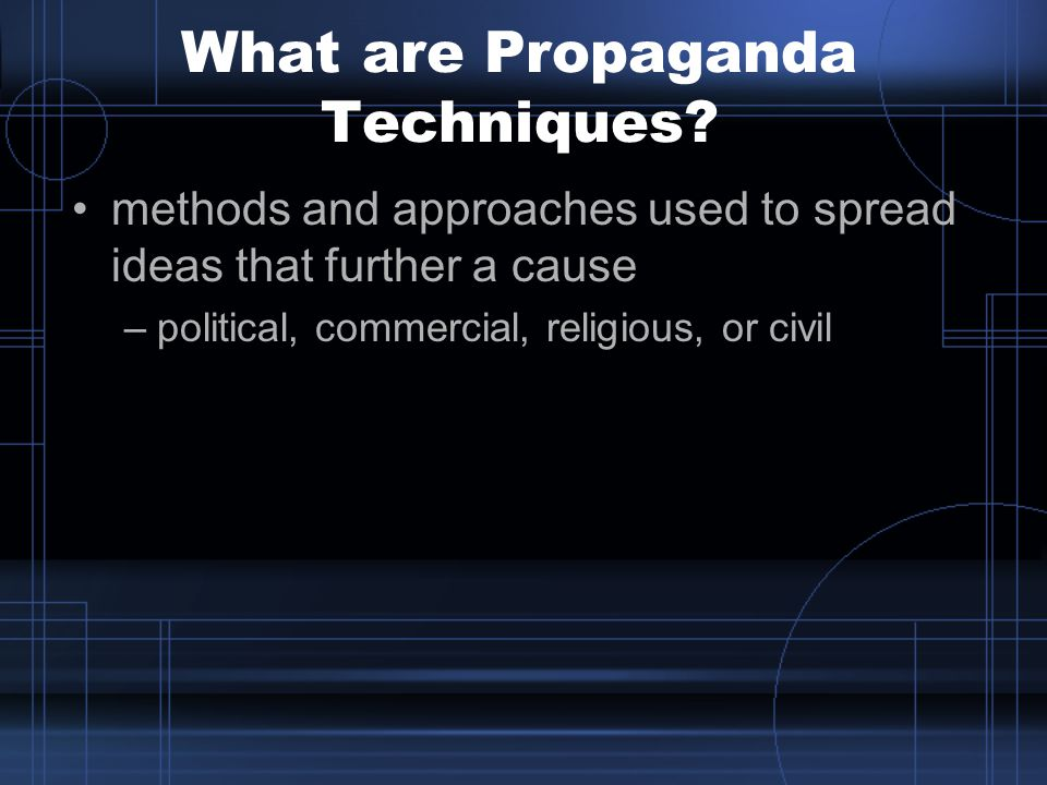 What are Propaganda Techniques