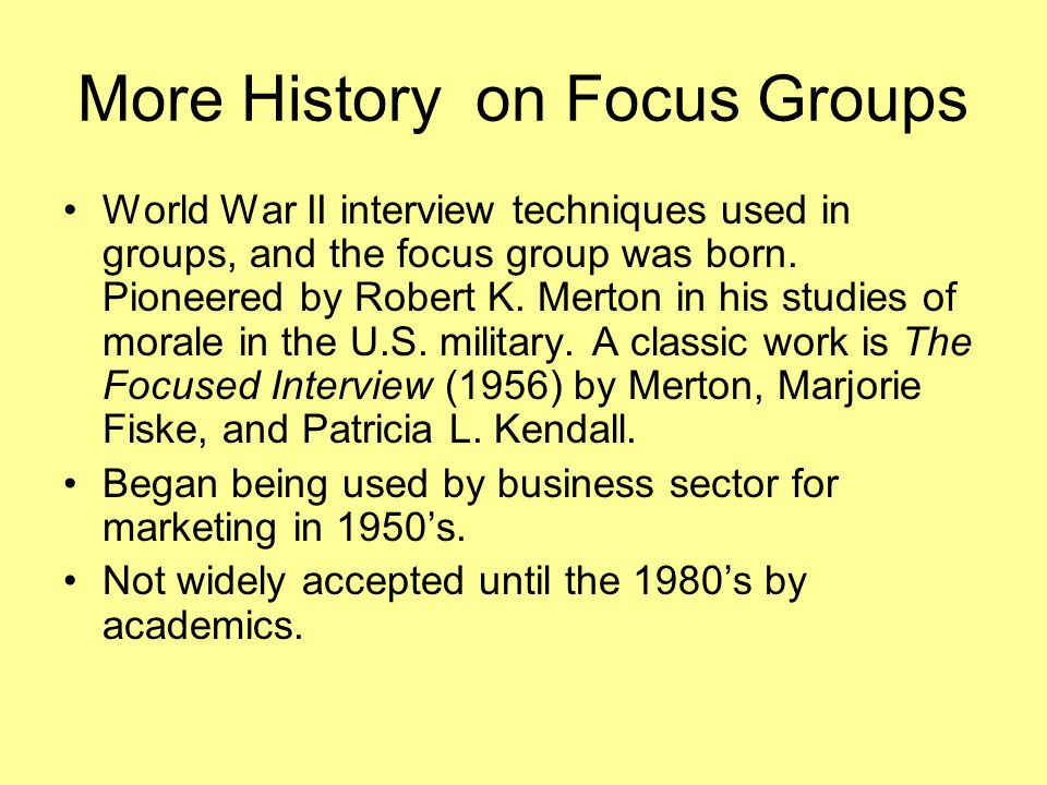 More History on Focus Groups