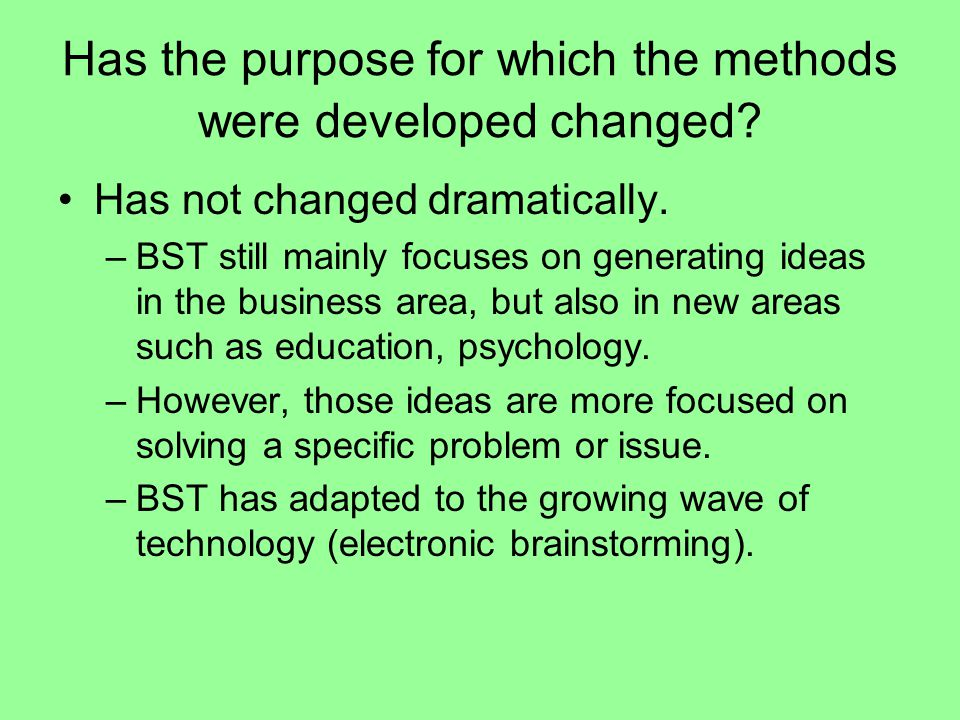 Has the purpose for which the methods were developed changed