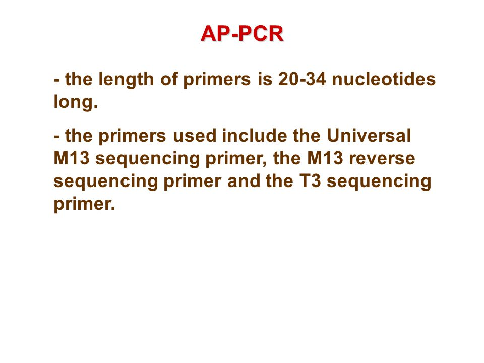 AP-PCR - the length of primers is 20-34 nucleotides long.