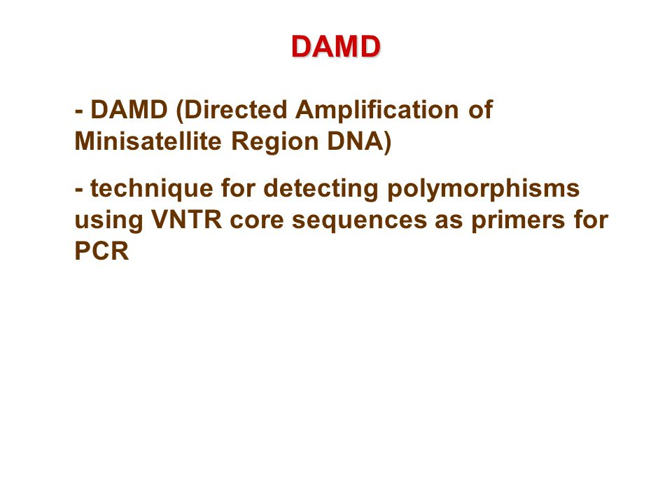 DAMD - DAMD (Directed Amplification of Minisatellite Region DNA)