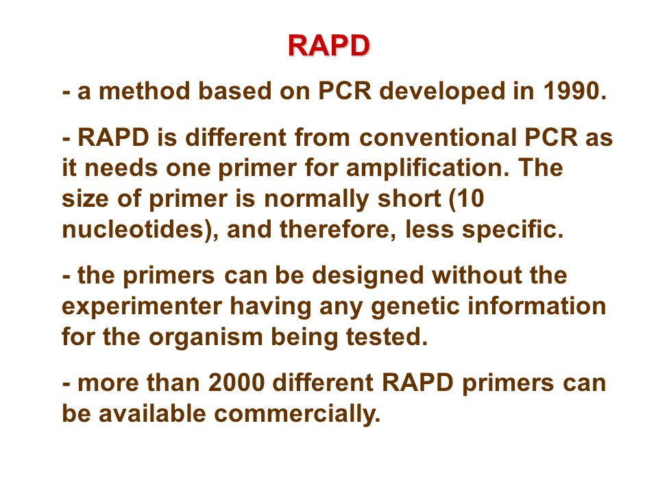 RAPD - a method based on PCR developed in 1990.