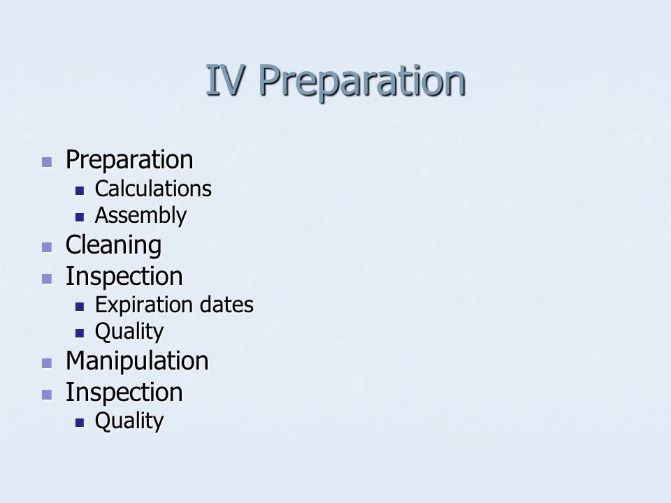 IV Preparation Preparation Cleaning Inspection Manipulation