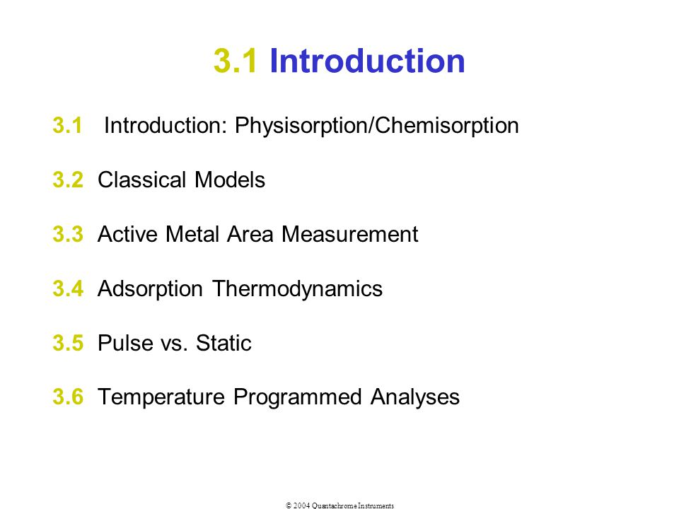 3.1 Introduction 3.1 Introduction: Physisorption/Chemisorption