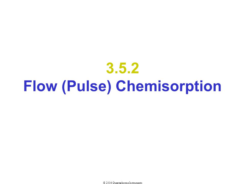 3.5.2 Flow (Pulse) Chemisorption