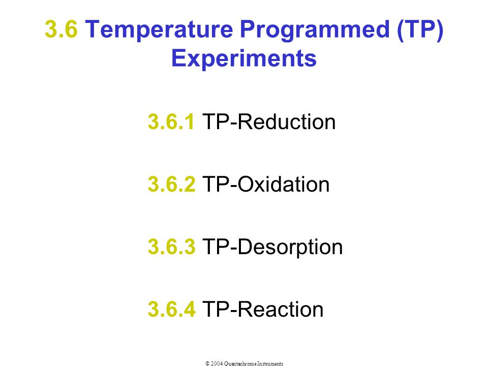 3.6 Temperature Programmed (TP) Experiments