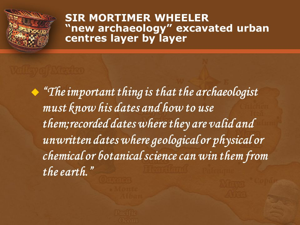 SIR MORTIMER WHEELER new archaeology excavated urban centres layer by layer