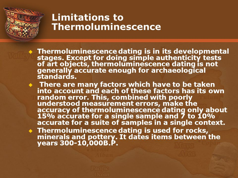 Thermoluminescence dating limitations