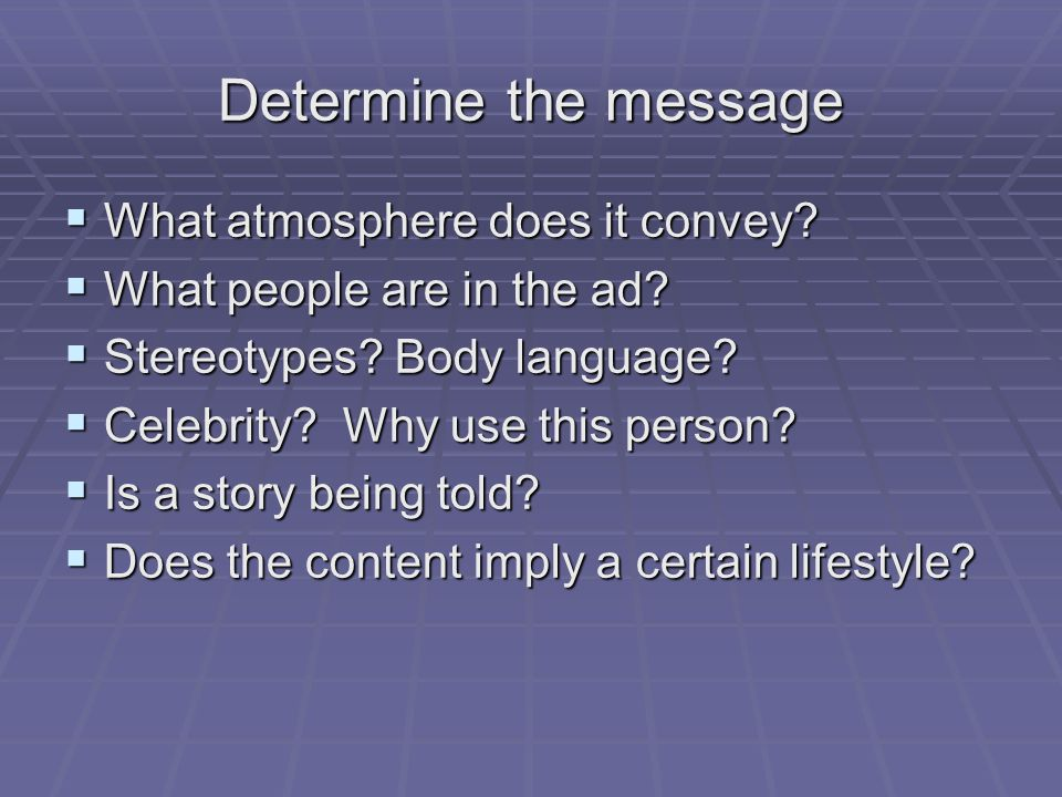 Determine the message What atmosphere does it convey