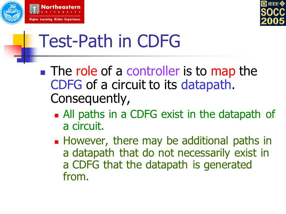 Test-Path in CDFG The role of a controller is to map the CDFG of a circuit to its datapath. Consequently,