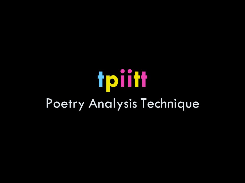 tpiitt Poetry Analysis Technique