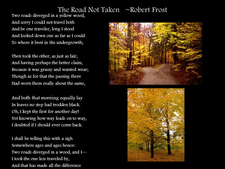 The Road Not Taken ~Robert Frost