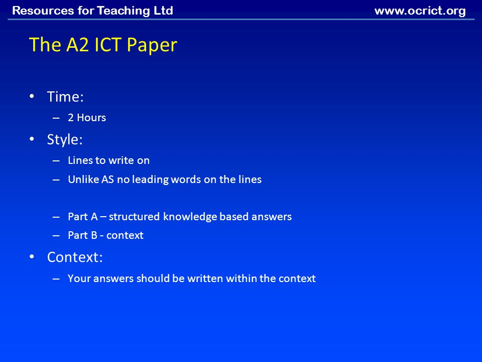 The A2 ICT Paper Time: Style: Context: 2 Hours Lines to write on