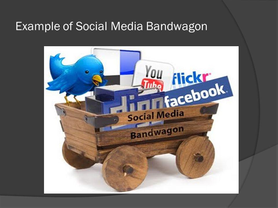 Example of Social Media Bandwagon