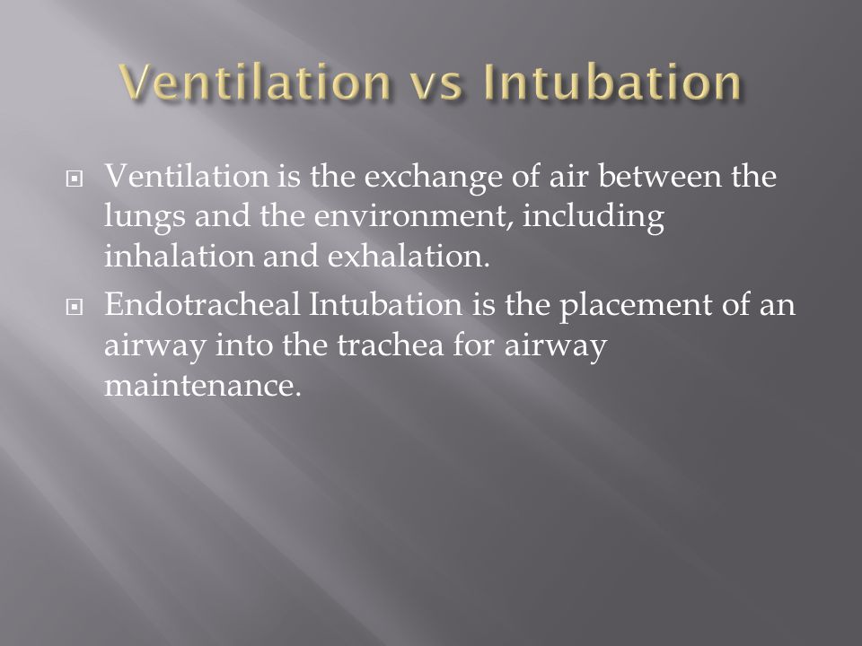 Ventilation vs Intubation