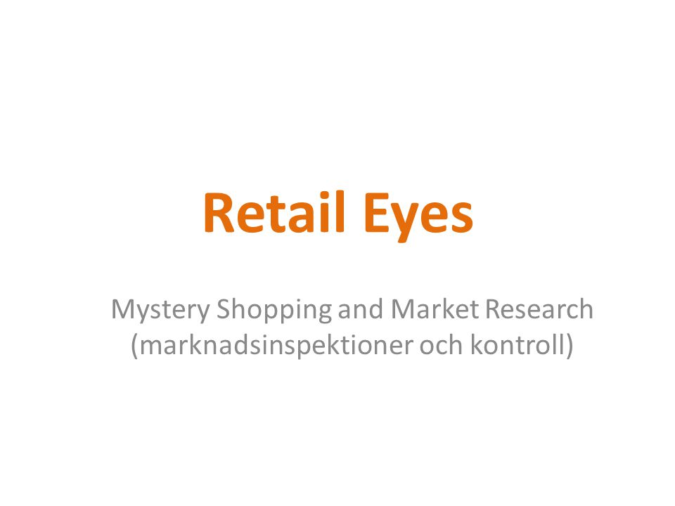 Retail Eyes Mystery Shopping and Market Research (marknadsinspektioner och kontroll)